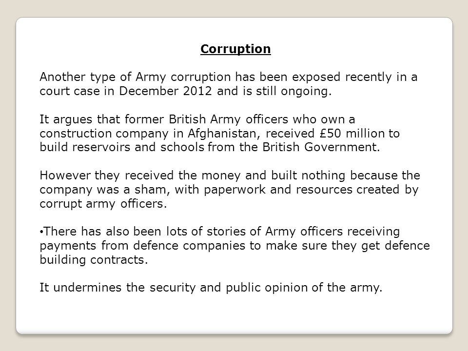 Corruption Another type of Army corruption has been exposed recently in a court case in December 2012 and is still ongoing.