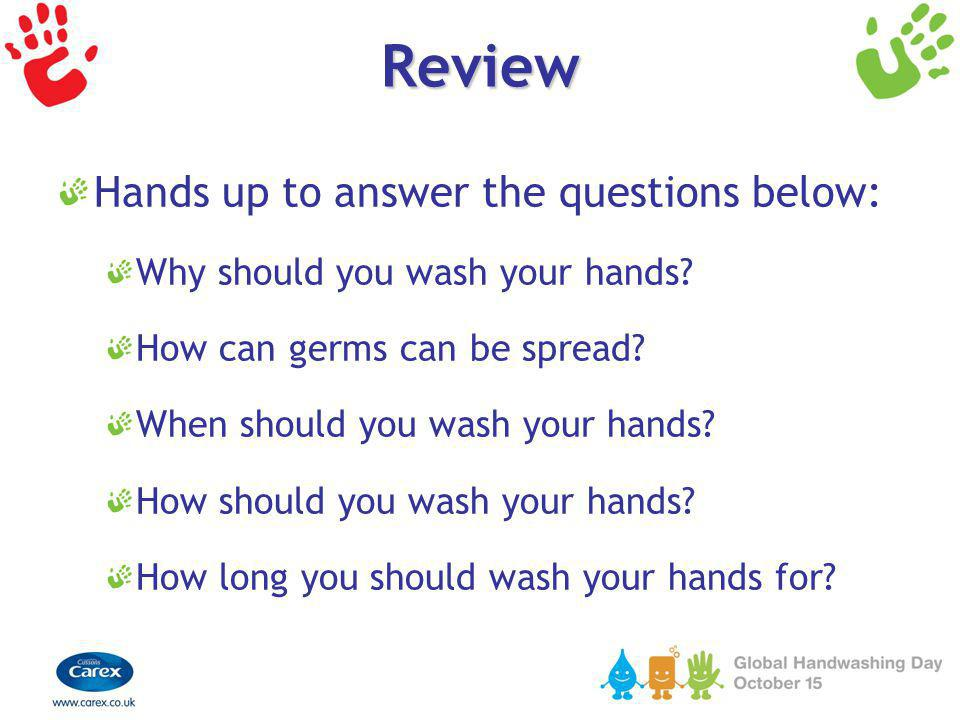 Review Hands up to answer the questions below: