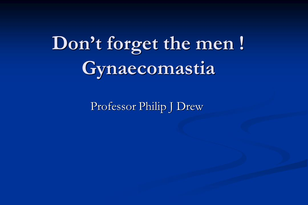 Don't forget the men ! Gynaecomastia