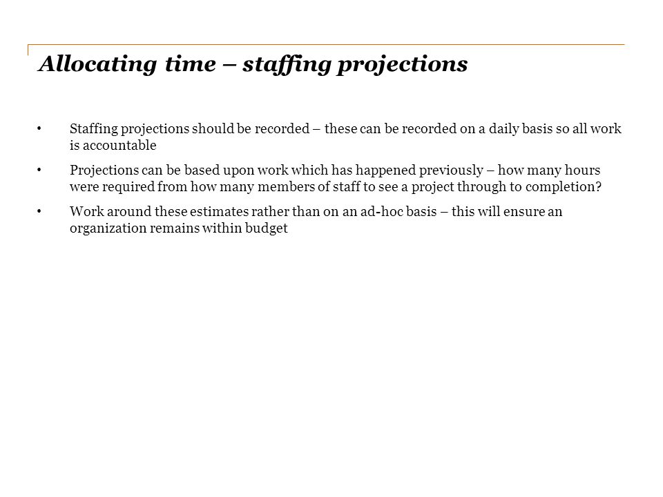 Allocating time – staffing projections