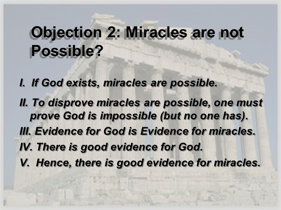 Objection 2: Miracles are not Possible