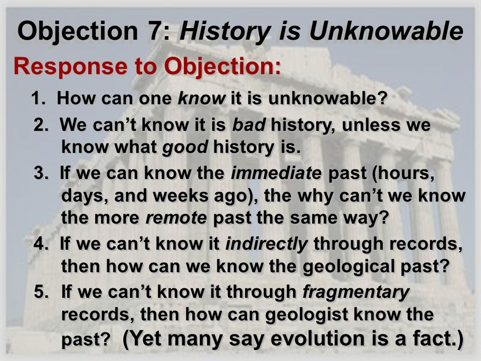 Objection 7: History is Unknowable