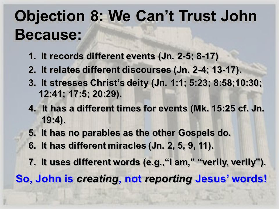 Objection 8: We Can't Trust John Because: