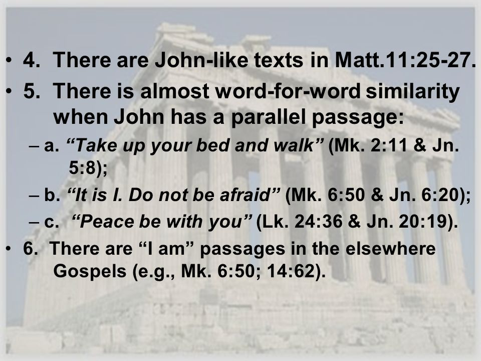 4. There are John-like texts in Matt.11:25-27.