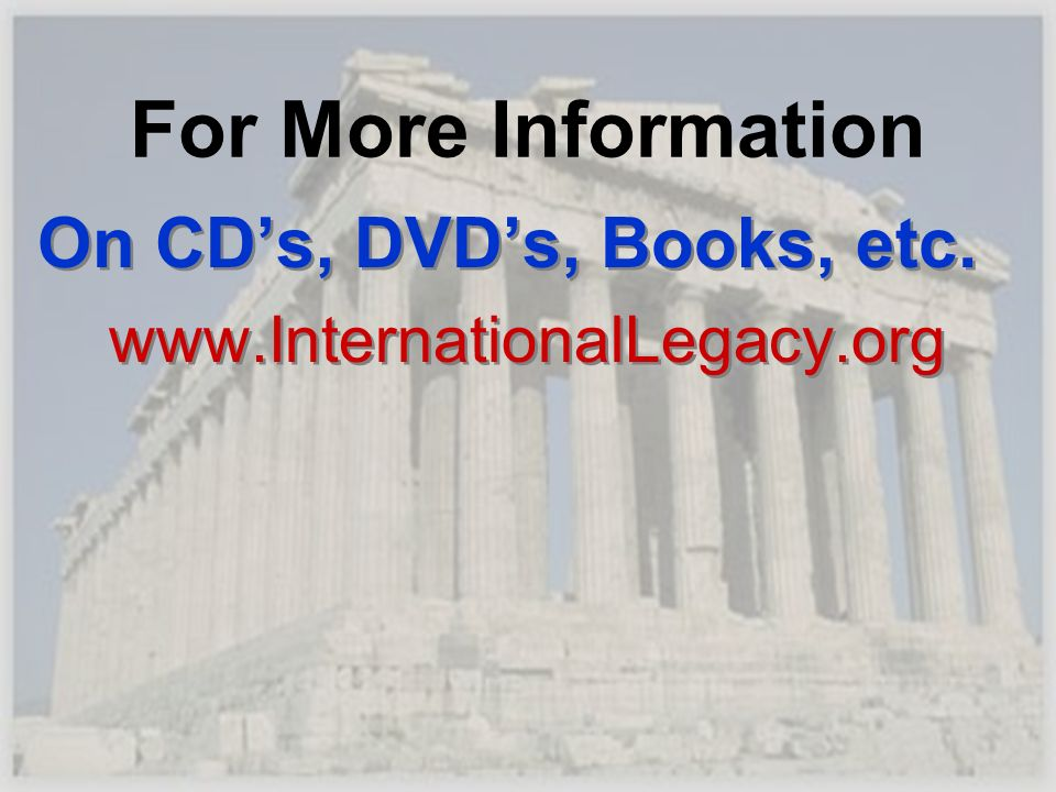 For More Information On CD's, DVD's, Books, etc.