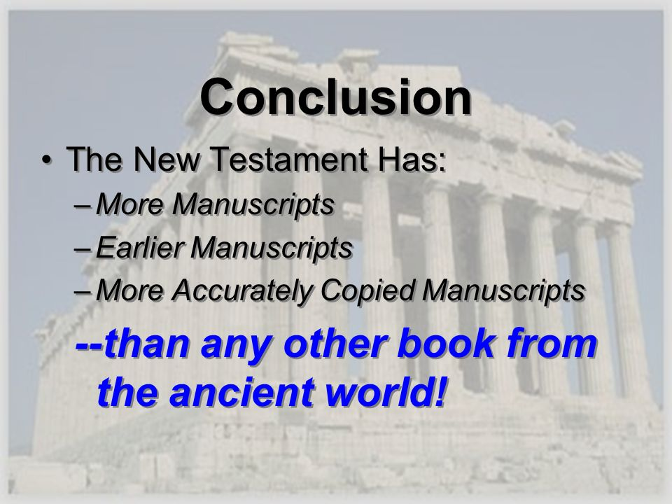 Conclusion --than any other book from the ancient world!
