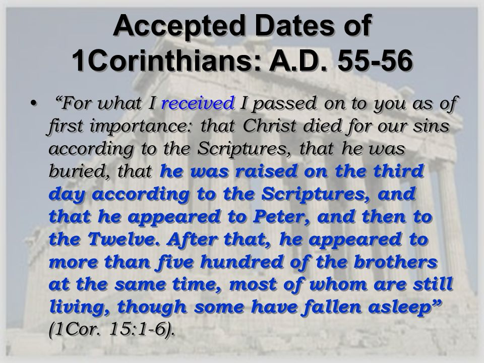 Accepted Dates of 1Corinthians: A.D. 55-56