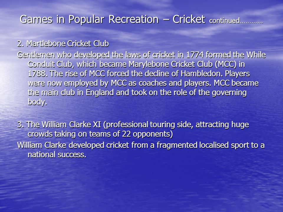 Games in Popular Recreation – Cricket continued…………