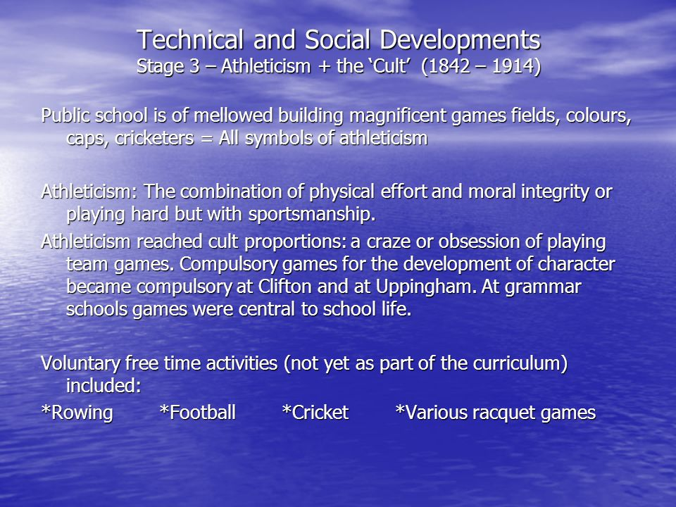 Technical and Social Developments Stage 3 – Athleticism + the 'Cult' (1842 – 1914)