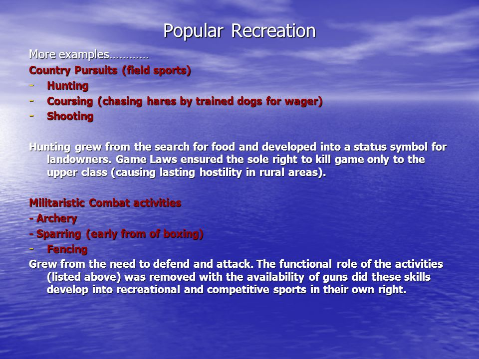 Popular Recreation More examples………… Country Pursuits (field sports)