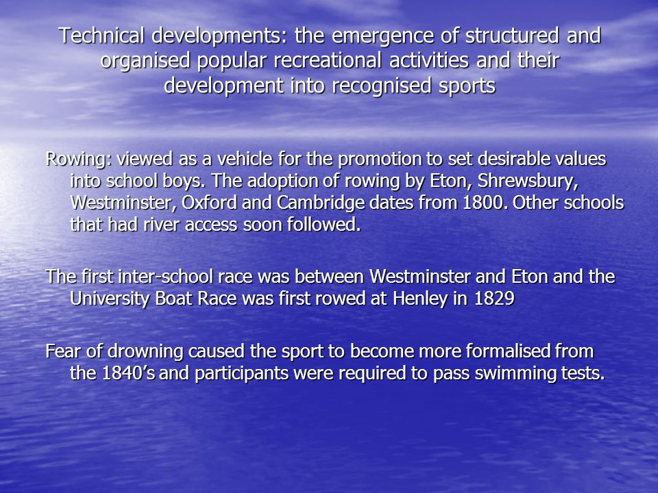 Technical developments: the emergence of structured and organised popular recreational activities and their development into recognised sports