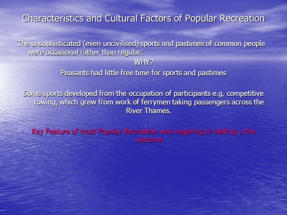 Characteristics and Cultural Factors of Popular Recreation