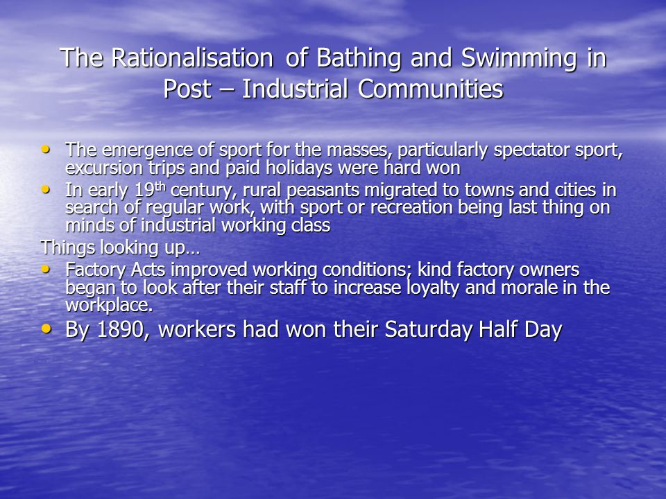 The Rationalisation of Bathing and Swimming in Post – Industrial Communities