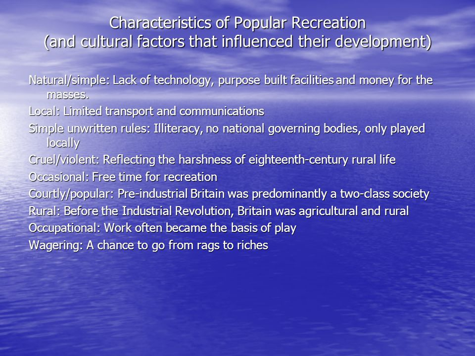 Characteristics of Popular Recreation (and cultural factors that influenced their development)