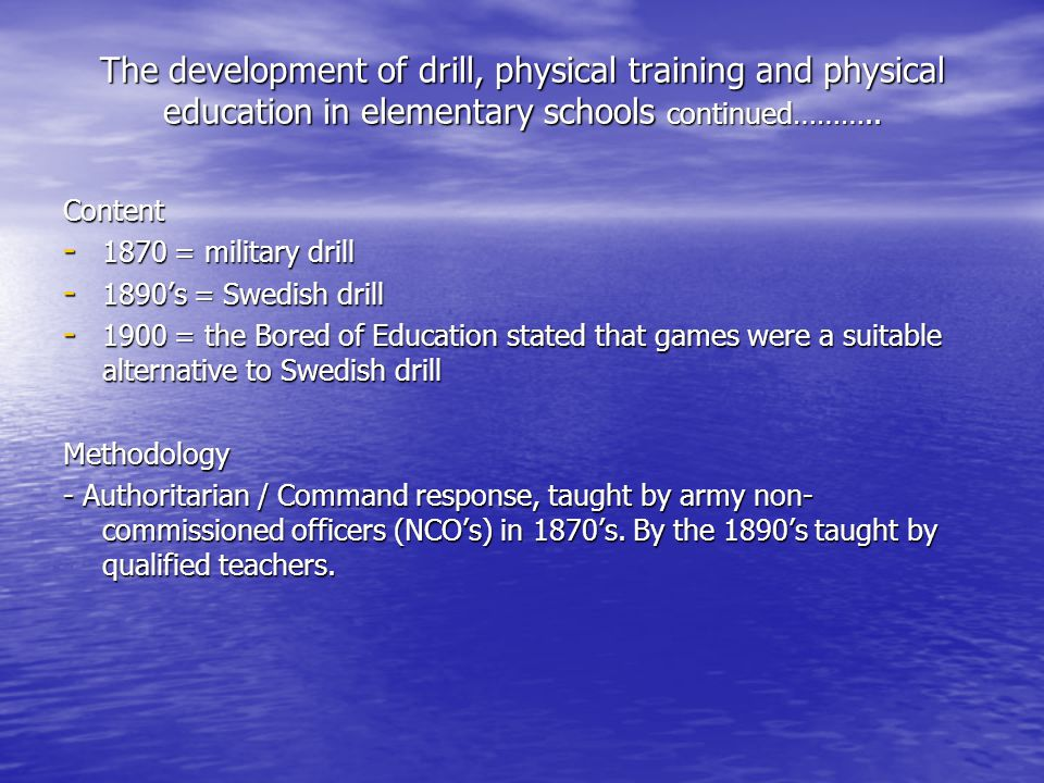 The development of drill, physical training and physical education in elementary schools continued………..