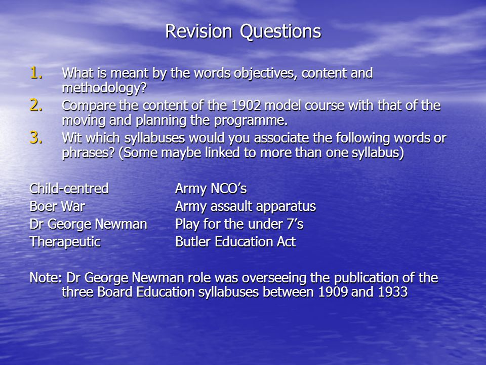 Revision Questions What is meant by the words objectives, content and methodology