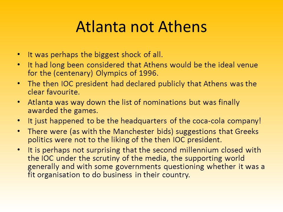 Atlanta not Athens It was perhaps the biggest shock of all.