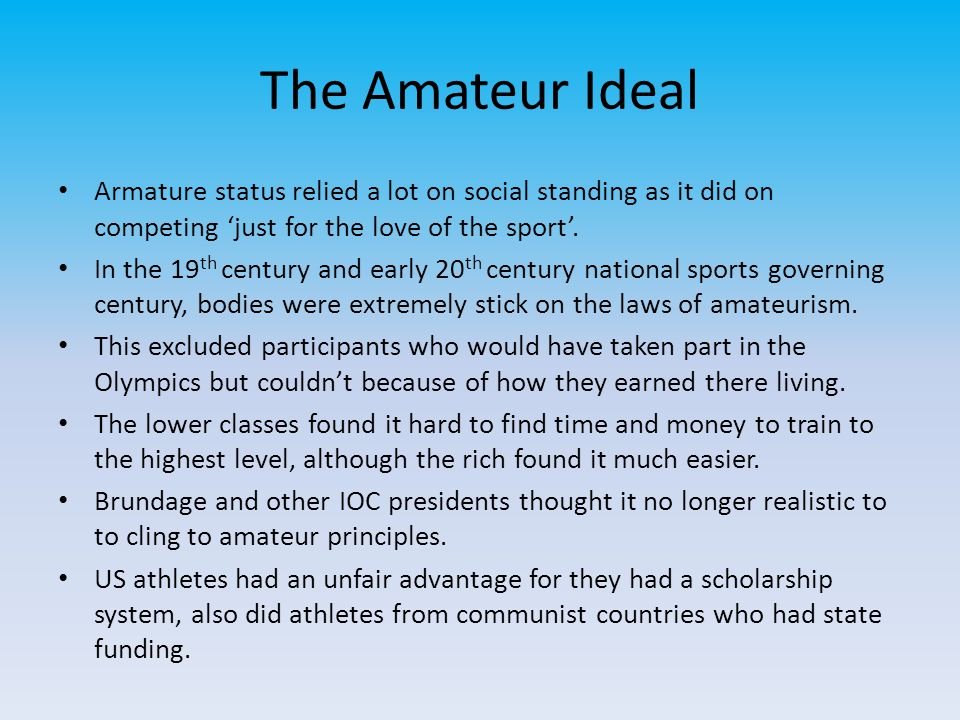 The Amateur Ideal Armature status relied a lot on social standing as it did on competing 'just for the love of the sport'.