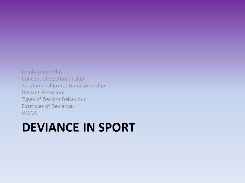 Deviance In Sport Lombardian Ethic Concept of Sportsmanship