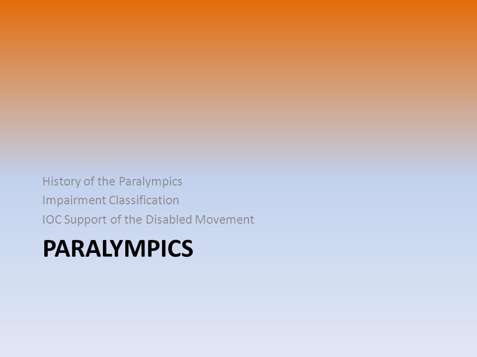 Paralympics History of the Paralympics Impairment Classification