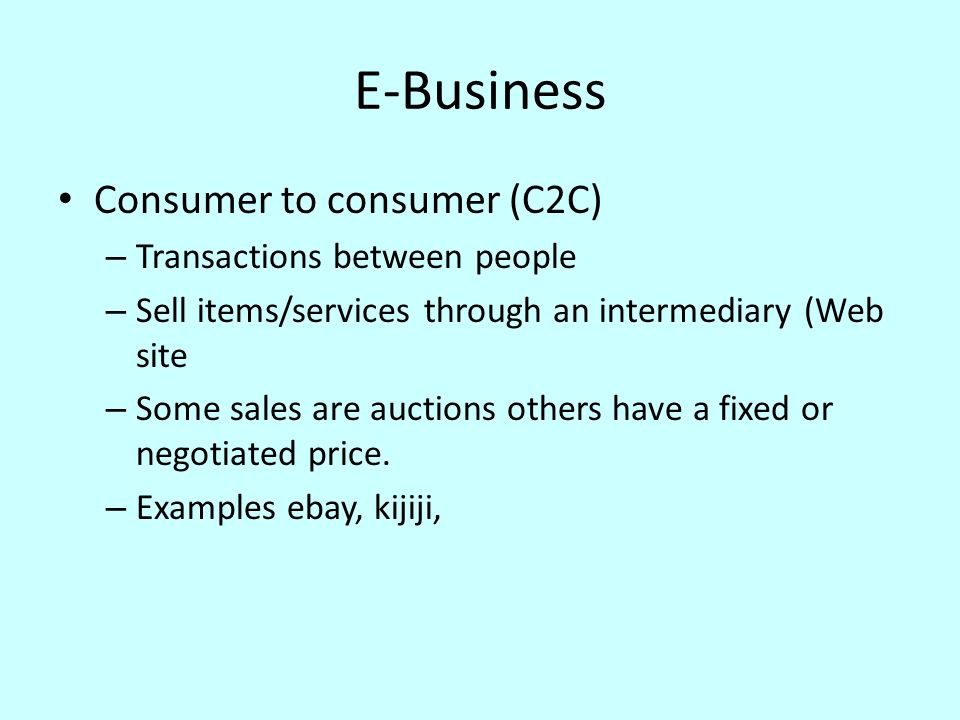 E-Business Consumer to consumer (C2C) Transactions between people