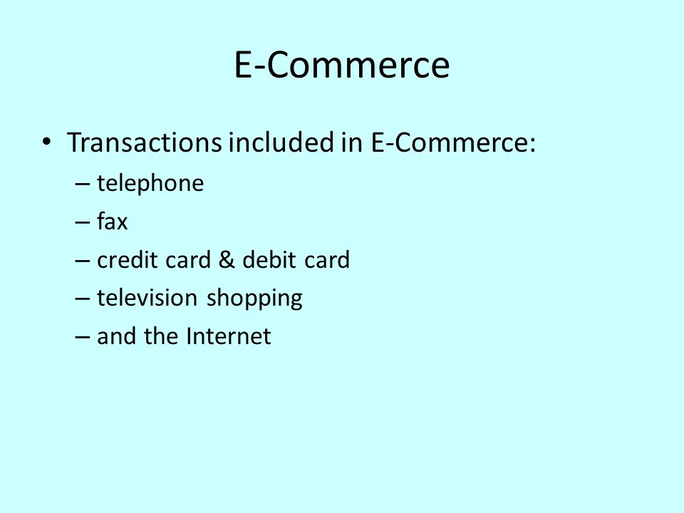 E-Commerce Transactions included in E-Commerce: telephone fax