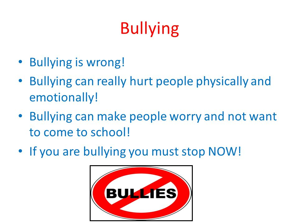 Bullying Bullying is wrong!