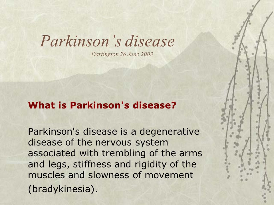 Parkinson's disease Dartington 26 June 2003