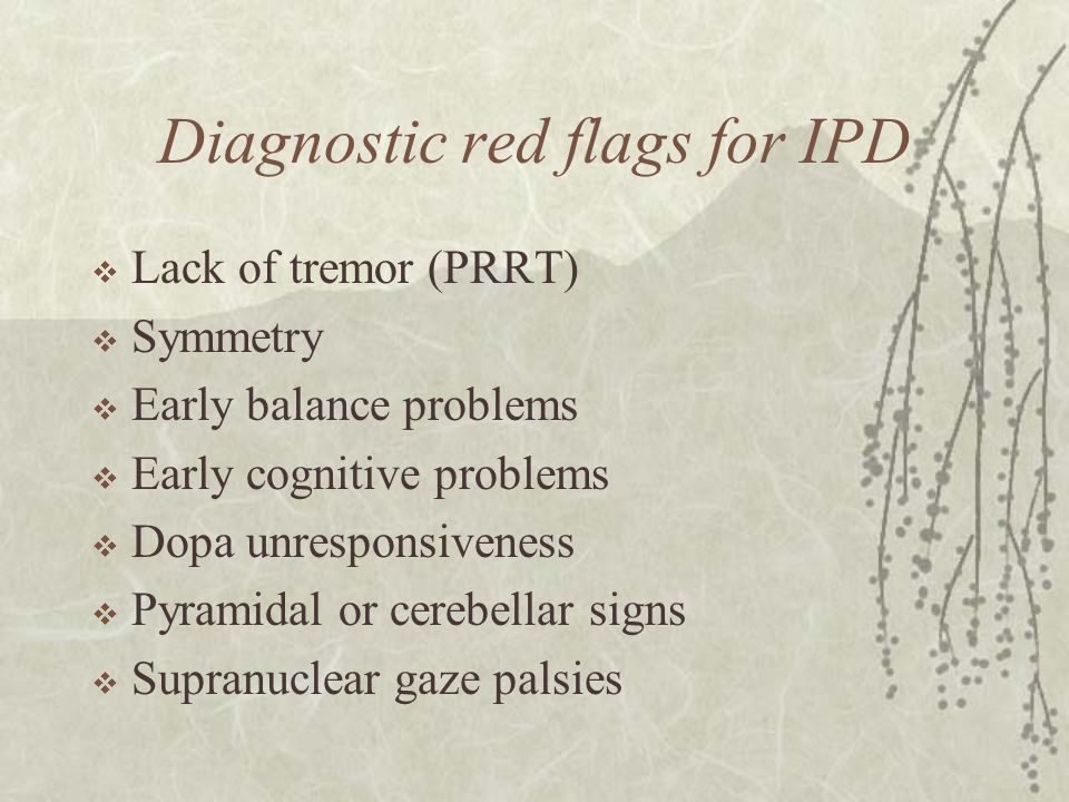 Diagnostic red flags for IPD