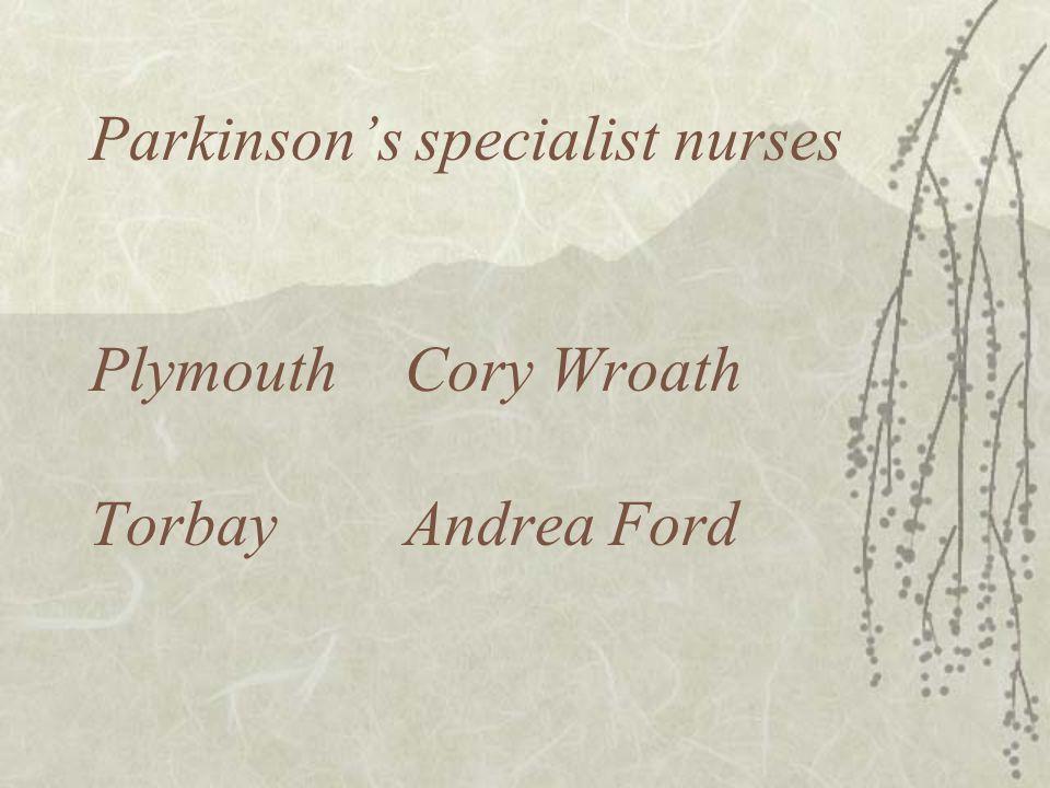 Parkinson's specialist nurses Plymouth Cory Wroath Torbay Andrea Ford