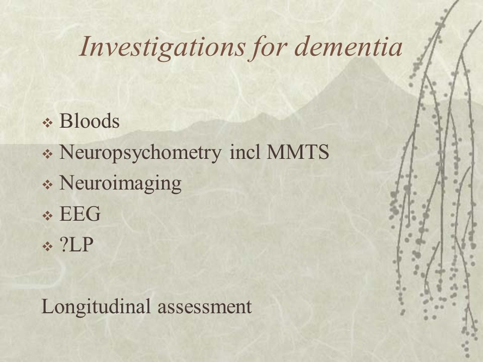 Investigations for dementia
