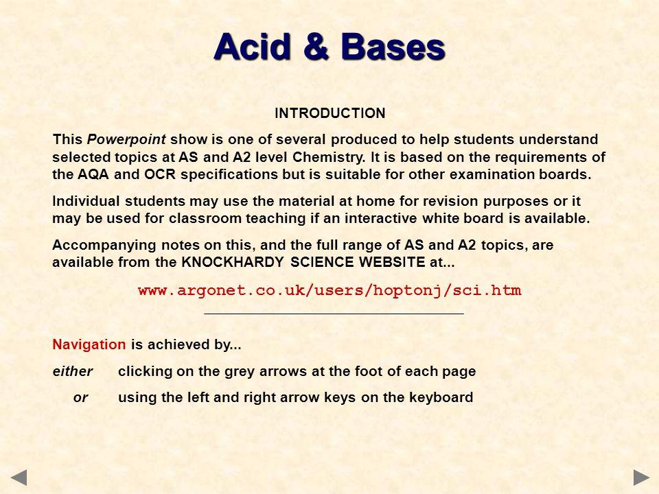 Acid & Bases www.argonet.co.uk/users/hoptonj/sci.htm INTRODUCTION