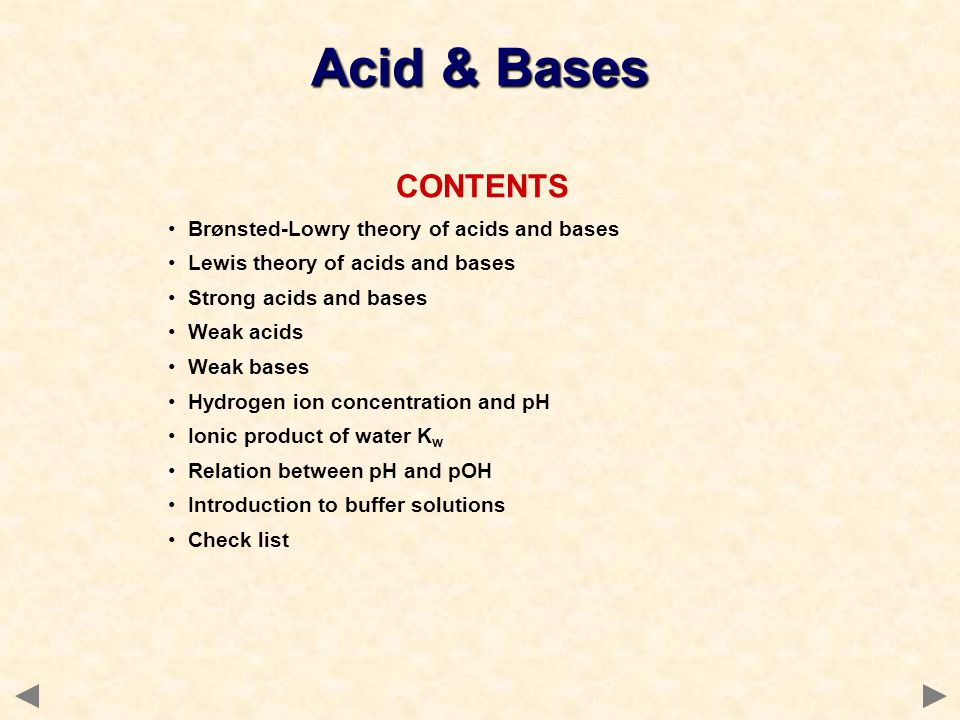 Acid & Bases CONTENTS Brønsted-Lowry theory of acids and bases