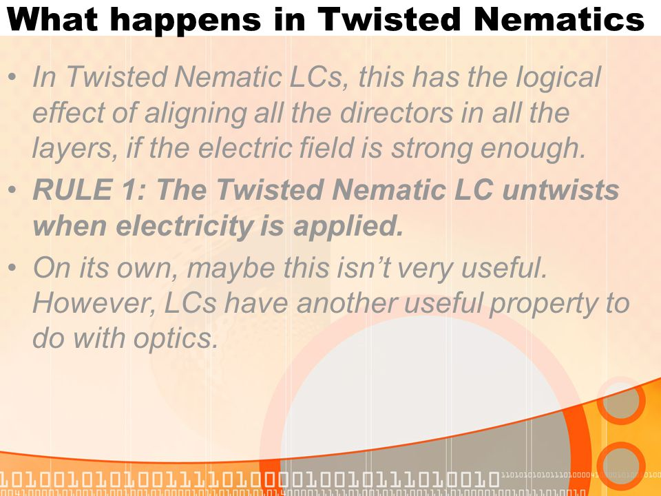 What happens in Twisted Nematics