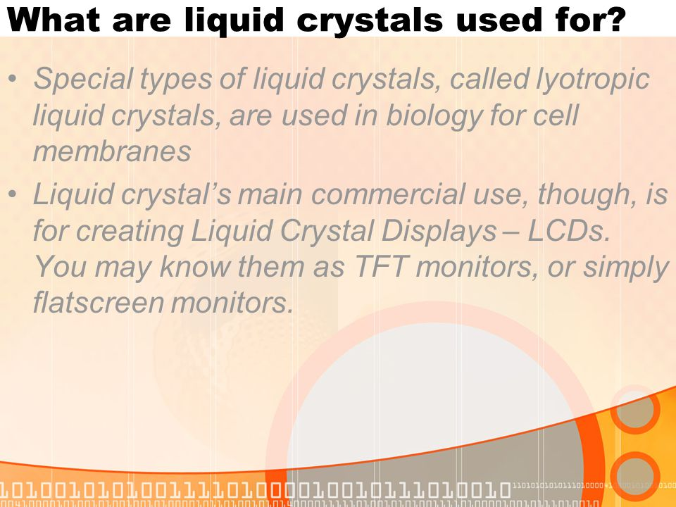 What are liquid crystals used for