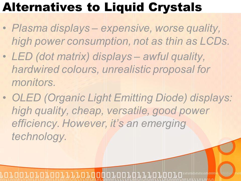 Alternatives to Liquid Crystals