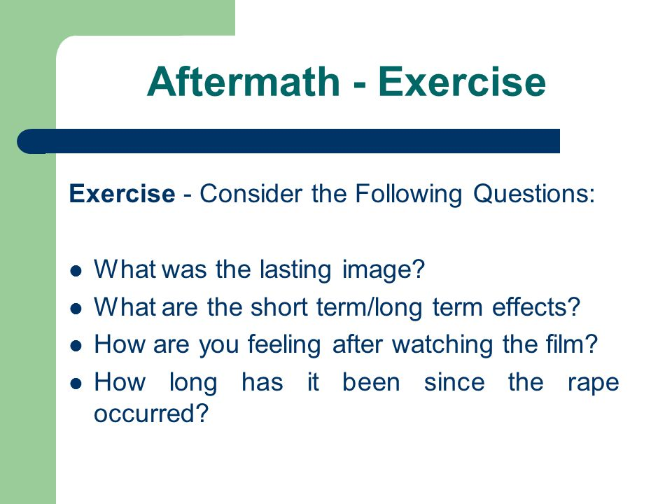 Aftermath - Exercise Exercise - Consider the Following Questions: