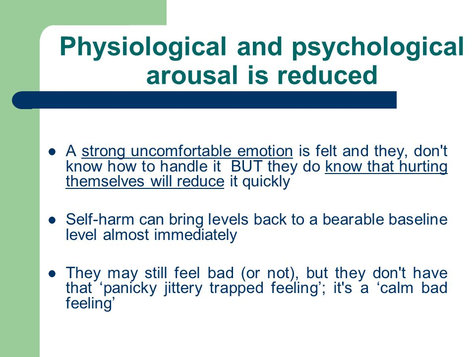 Physiological and psychological arousal is reduced