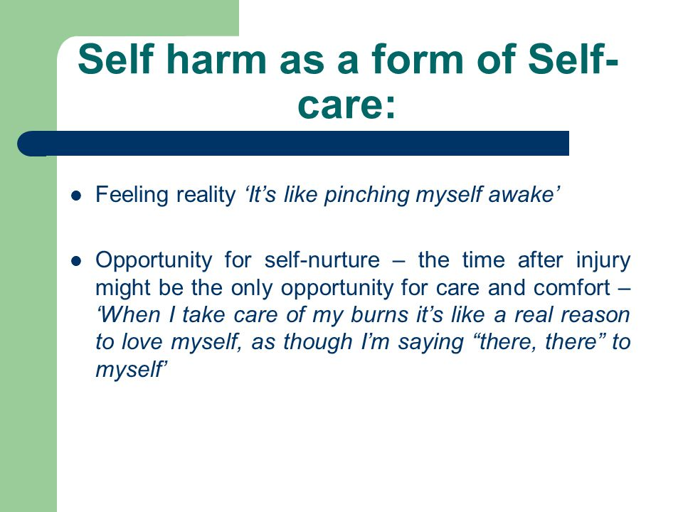 Self harm as a form of Self-care:
