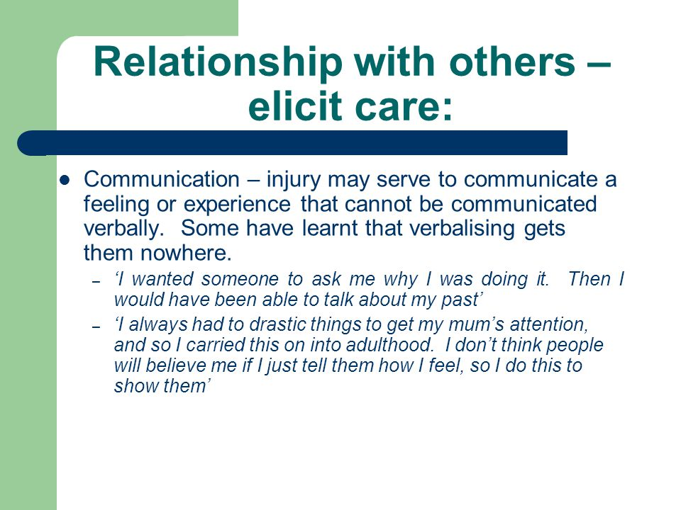 Relationship with others – elicit care: