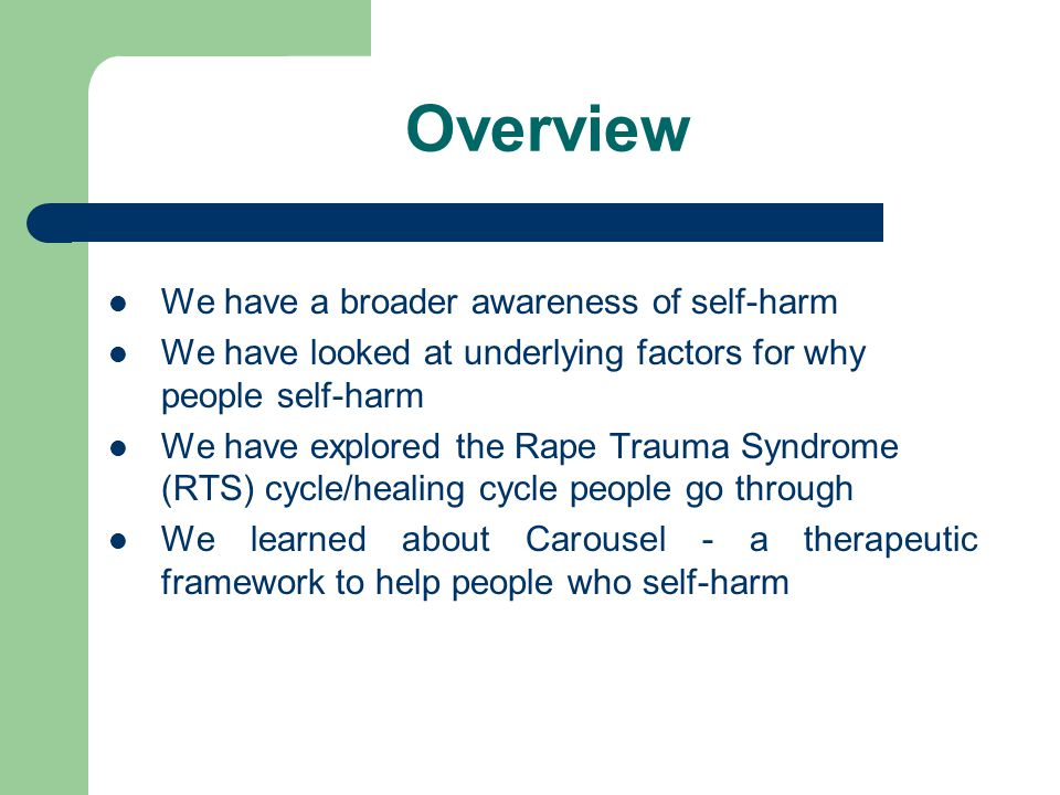 Overview We have a broader awareness of self-harm
