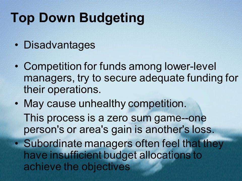 Top Down Budgeting Disadvantages
