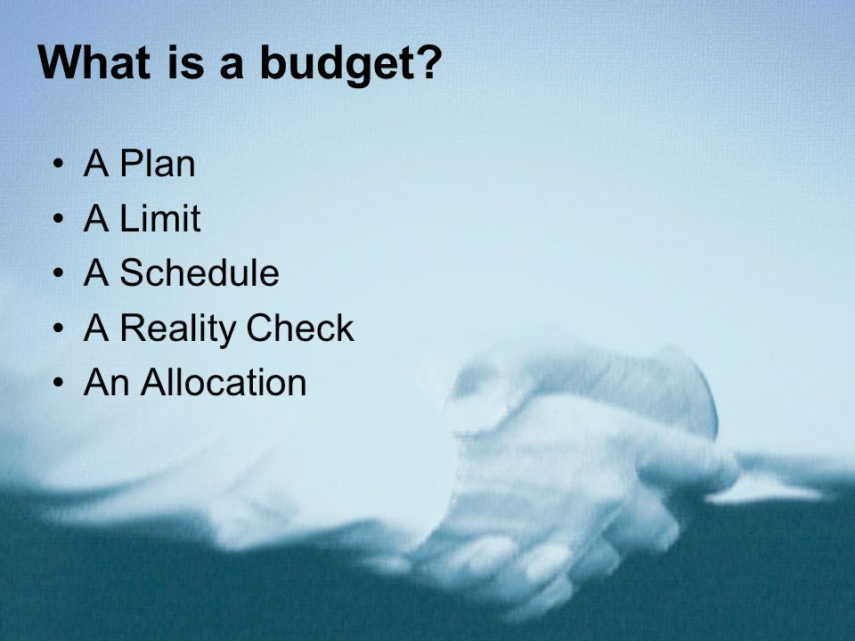 What is a budget A Plan A Limit A Schedule A Reality Check