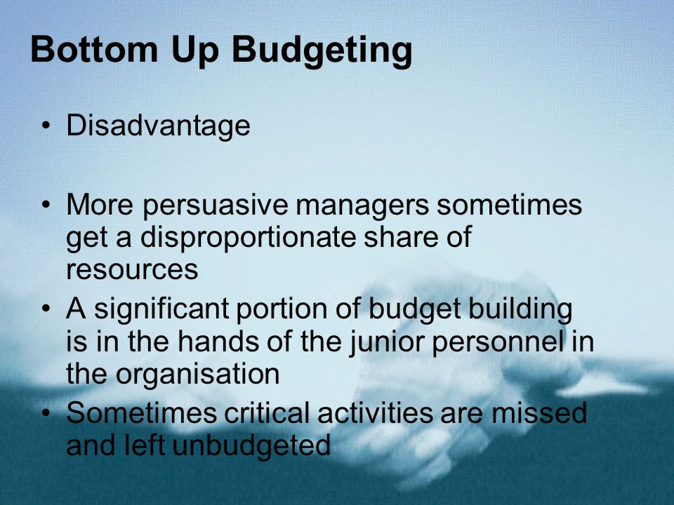 Bottom Up Budgeting Disadvantage