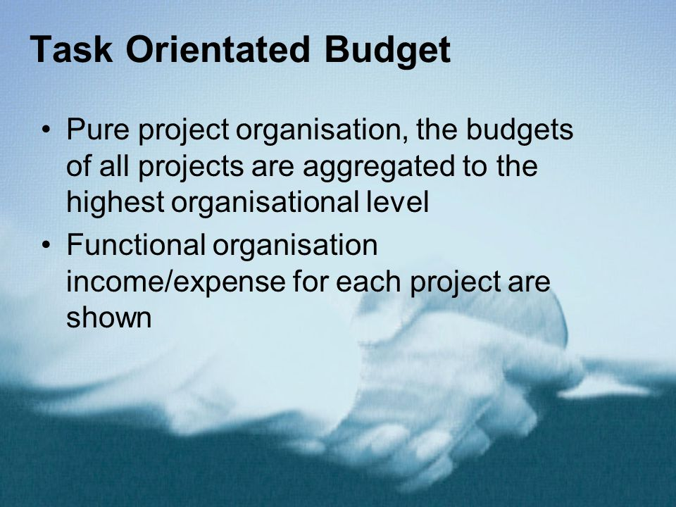 Task Orientated Budget