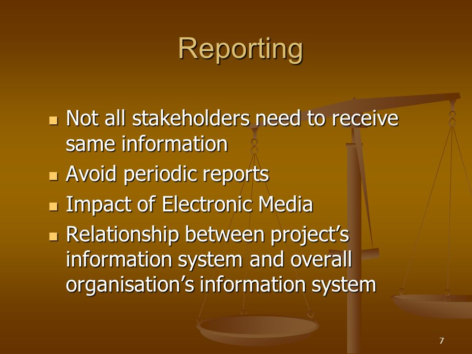 Reporting Not all stakeholders need to receive same information