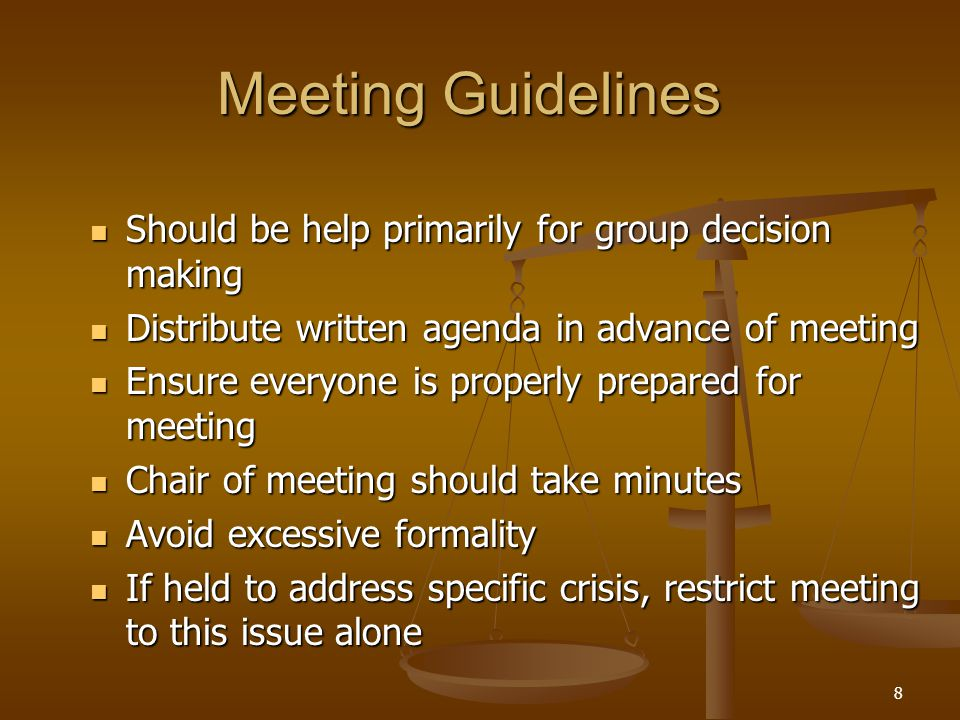 Meeting Guidelines Should be help primarily for group decision making