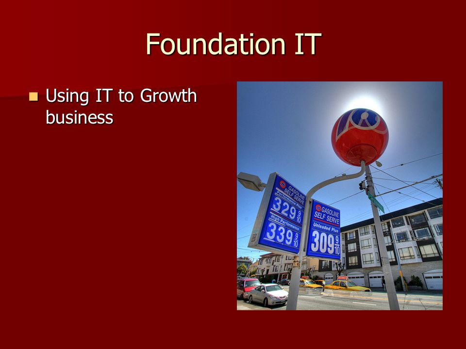 Foundation IT Using IT to Growth business