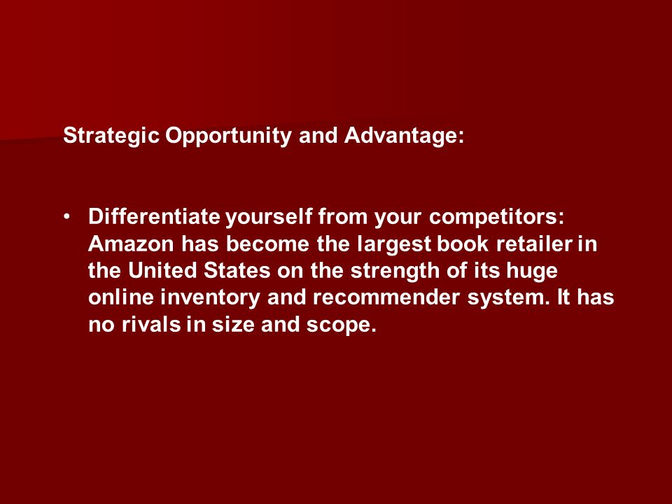 Strategic Opportunity and Advantage: