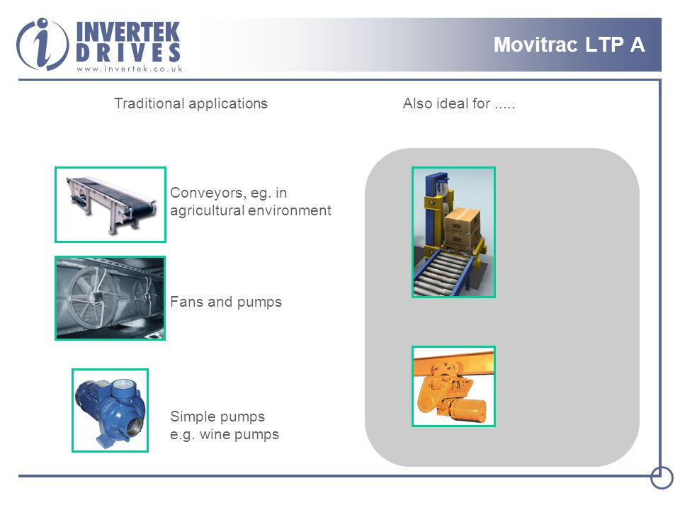 Movitrac LTP A Traditional applications Also ideal for .....